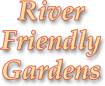 River Friendly Gardens